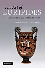 The art of Euripides : dramatic technique and social context