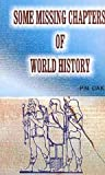 img - for Some Missing Chapters of World History book / textbook / text book