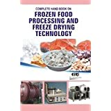 COMPLETE HAND BOOK ON FROZEN FOOD PROCESSING AND FREEZE DRYING TECHNOLOGY by HIMADRI PANDA