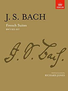French Suites Bwv 812-817 Signature by Associated Board of the Royal Schools of Music