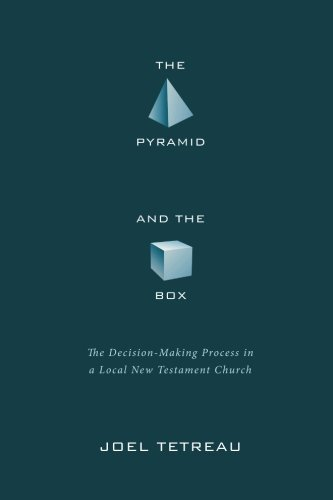 The Pyramid and the Box: The Decision-Making Process in a Local New Testament Church