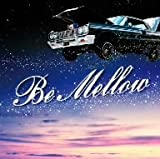 Be Mellow