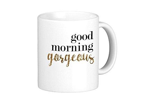 Oh, Susannah Good Morning Gorgeous Mug - 11oz Coffee Mug (Good Morning Calendar compare prices)