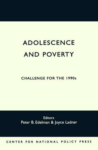 Adolescence and Poverty: Challenge for the 1990's