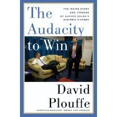 The Audacity to Win: The Inside Story and Lessons of Barack Obama's Historic Victory (Hardcover)