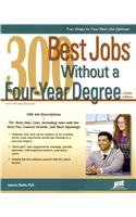300 Best Jobs Without a Four-Year Degree, 4th Ed
