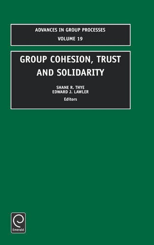 Group Cohesion, Trust and Solidarity (Advances in Group Processes)