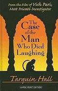 The Case of the Man Who Died Laughing: From the Files of Vish Puri, India's Most Private Investigator (Thorndike Reviewe