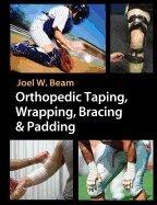 Orthopedic Taping, Wrapping, Bracing & Padding PDF
