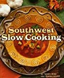 img - for Southwest Slow Cooking [Paperback] book / textbook / text book