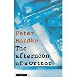 The Afternoon of a Writer (0374102074) by Handke, Peter