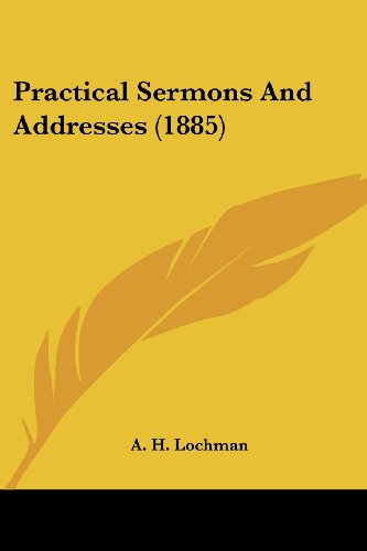 Practical Sermons and Addresses (1885)
