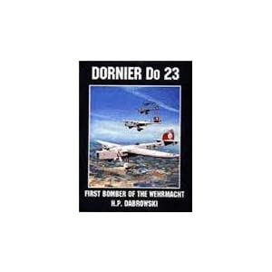 Dornier Do 23: (Schiffer Military/Aviation History)
