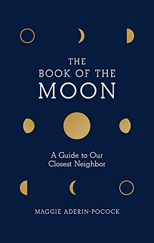The Book of the Moon A Guide to Our Closest Neighbor [Aderin-Pocock, Maggie] (Tapa Dura)