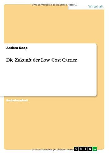 Die Zukunft der Low Cost Carrier (German Edition)