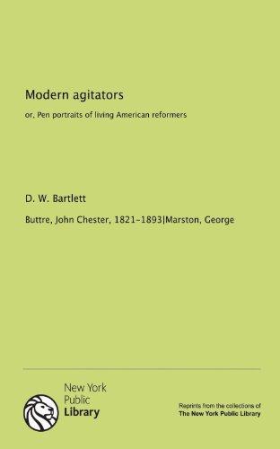Modern agitators: or, Pen portraits of living American reformers PDF