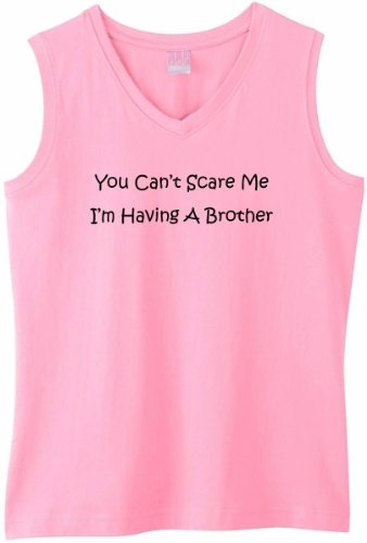 You Can't Scare Me, I'm Having a Brother on Womens Sleeveless V-Neck T-Shirt (in 8 colors)