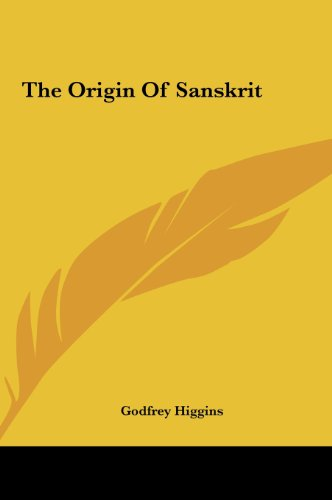 The Origin of Sanskrit the Origin of Sanskrit