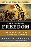 img - for THE FUTURE OF FREEDOM; ILLIBERAL DEMOCRACY AT HOME AND ABROAD book / textbook / text book