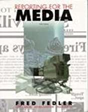 Writing and Reporting for the Media by John R. Bender