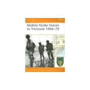 Mobile Strike Forces in Vietnam 1966-70 Gordon Rottman