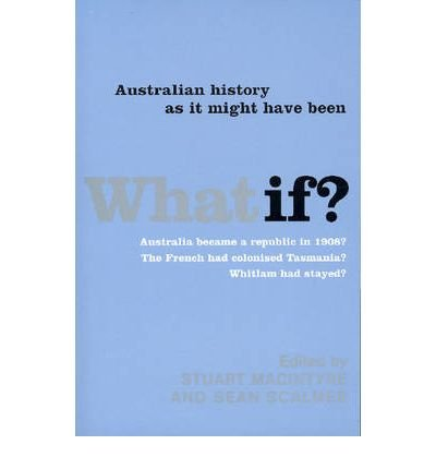 what-if-australian-history-as-it-might-have-been-paperback-common