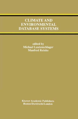 Climate and Environmental Database Systems (The Springer International Series in Engineering and Computer Science)