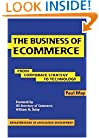 The Business of Ecommerce: From Corporate Strategy to Technology (Breakthroughs in Application Development)