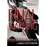 The Final Warning: A Maximum Ride Novelby James Patterson