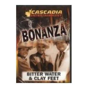Bonanza: Bitter Water/Clay Feet movie