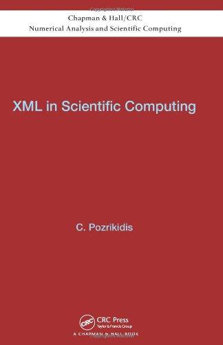 Xml In Scientific Computing (Chapman & Hall/Crc Numerical Analysis And Scientific Computing Series)
