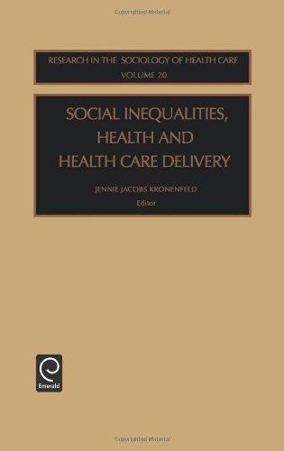 Social Inequalities, Health and Health Care Delivery (Research in the Sociology of Health Care)