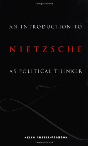 An Introduction to Nietzsche as Political Thinker Paperback: The Perfect Nihilist