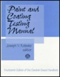 Paint and Coating Testing Manual: Fourteenth Edition of the Gardner-Sward Handbook (Astm Manual Series)