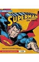 Superman: On Trial: A BBC Full-Cast Radio Drama (BBC Audio)
