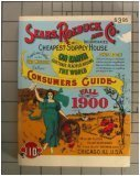 Sears, Roebuck and Co. Consumers Guide: Fall 1900 (Miniature Reproduction), J.I. GALAN