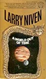 A World Out of Time (0345305809) by Larry Niven