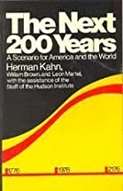The Next Two Hundred Years: A Scenario For America And The World