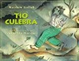 img - for Tio culebra/ Uncle Snake (Spanish Edition) book / textbook / text book