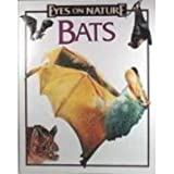 img - for Bats (Eyes on Nature) book / textbook / text book
