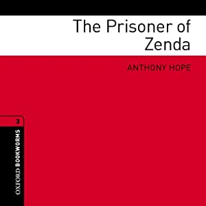 The Prisoner of Zenda (Adaptation): Oxford Bookworms Library | [Anthony Hope, Jennifer Bassett (adaptation)]