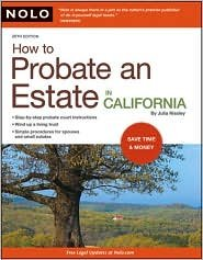 How to Probate an Estate in California Publisher: NOLO; 20 edition