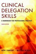 Clinical Delegation Skills: A Handbook for Professional Practice, 4TH EDITION PDF