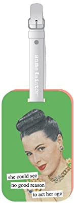 she could see no good reason to act her age Luggage Tag by Anne Taintor by Anne Taintor