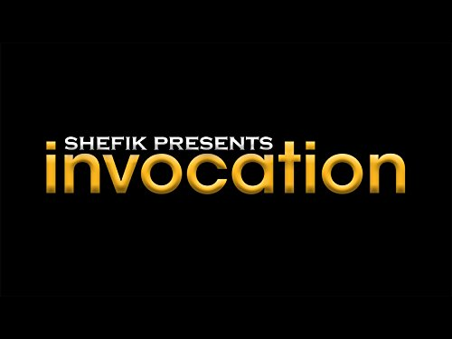 Shefik presents Invocation