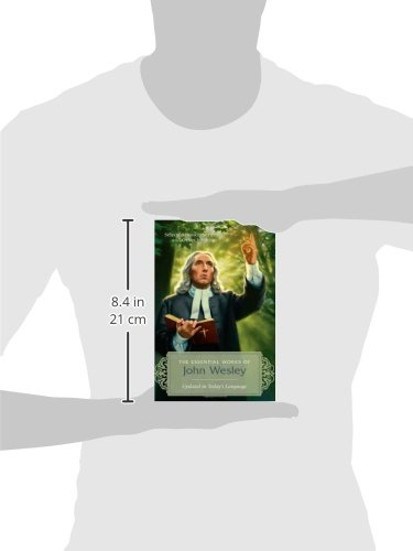 The Essential Works of John Wesley: Selected Books, Sermons, and Other Writings