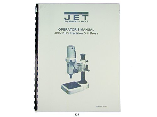 Jet JDP-11HS Precision Drill Press Operator Manual, by Jet