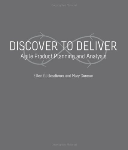 Discover to Deliver: Agile Product Planning and Analysis
