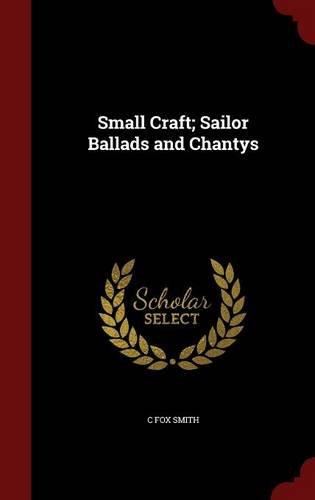 Small Craft; Sailor Ballads and Chantys
