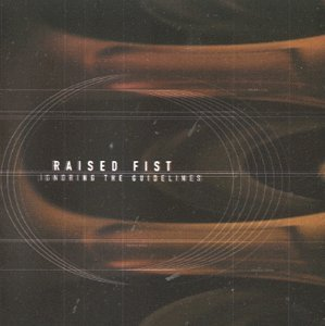 Ignoring The Guidelines by Raised Fist (2003-01-13)